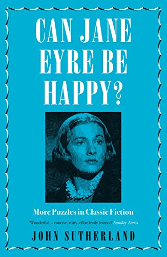 Can Jane Eyre Be Happy?: More Puzzles in Classic Fiction (English Edition)