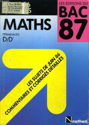 Les editions du bac 87. sujets 86 corriges. maths terminales d/d/'.