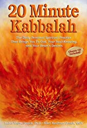 20 Minute Kabbalah: The Daily Personal Spiritual Practice That Brings You to God, Your Soul-Knowing, and Your Heart's Desires [With CD]