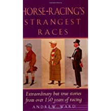 Horse-Racing's Strangest Races (Strangest Series)