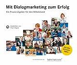 Mit Dialogmarketing zum Erfolg - Ein Praxisratgeber für den Mittelstand -