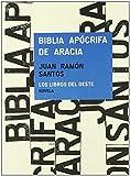 Biblia apocrifa de aracia de Juan Ramón Santos Delgado (2 feb 2011) Tapa blanda