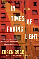 In Times of Fading Light: A Novel (Lannan Translation) by Ruge, Eugen (2014) Paperback