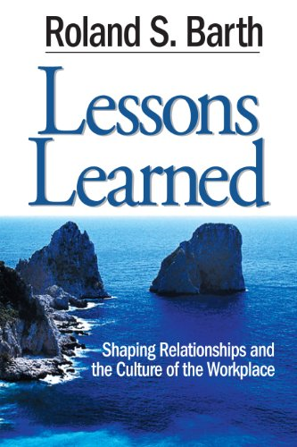 Lessons Learned: Shaping Relationships and the Culture of the Workplace