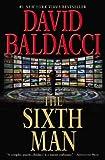 The Sixth Man (King & Maxwell Series) by David Baldacci (2011-09-06)