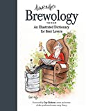 Brewology: An Illustrated Dictionary for Beer Lovers (English Edition)