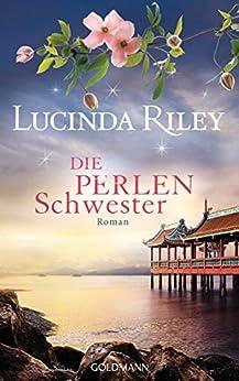Die Perlenschwester: Roman - Die sieben Schwestern 4 - von [Riley, Lucinda]