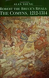 Robert the Bruce's Rivals: The Comyns, 1212-1314