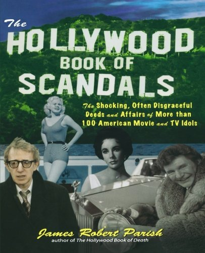 the-hollywood-book-of-scandals-the-shocking-often-disgraceful-deeds-and-affairs-of-more-than-100-ame