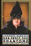 Der Fürst der Phantome: Roman - Anthony Burgess