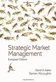 Strategic Market Management: European Edition