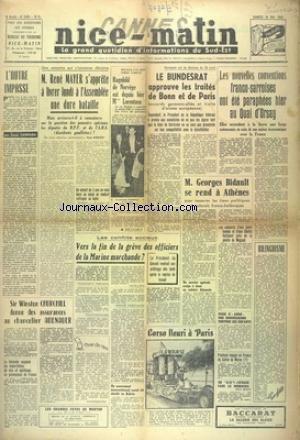 NICE MATIN [No 2651] du 16/05/1953 - RENE MAYER S'APPRETE A LIVRER A L'ASSEMBLEE UNE DURE BATAILLE - RAGNHILD DE NORVEGE EST MME LORENTZEN - LE BUNDESRAT APPROUVE LE TRAITES DE BONN ET DE PARIS - LES NOUVELLES CONVENTIONS FRANCO-SARROISES - GEORGES BIDAULT SE REND A ATHENES - LES CONFLITS SOCIAUX - CHURCHILL DONNE DES ASSURANCES AU CHANCELIER ADENAUER