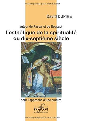 L'Esthetique de la Spiritualité du XVIième Siecle