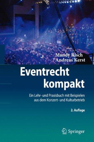 Eventrecht kompakt: Ein Lehr- und Praxisbuch mit Beispielen aus dem Konzert- und Kulturbetrieb