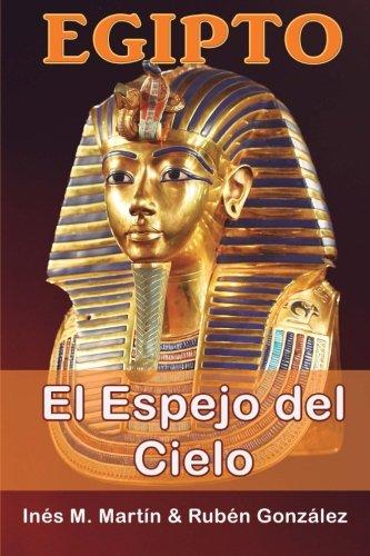 Egipto El Espejo del Cielo por Inés M. Martín