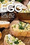 Egg Salad Recipe Book: Delectable Egg Salad Recipes - Best Reviews Guide