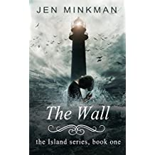 The Wall: (The Island Series #1) (English Edition)
