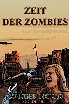 Zeit der Zombies (Teil 1: Die dunkle Stadt) von [Morus, Xander]