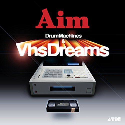 Drum Machines and VHS Dreams - The Best Of Aim