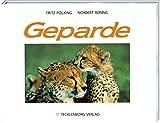 Geparde: Die schnellsten Katzen der Welt - Fritz Pölking