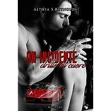 Un incidente dritto al cuore (Italian Edition)