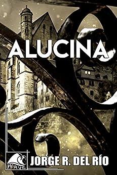 Alucina (Wave Black nº 5) de [R. Del Río, Jorge]