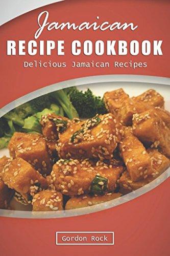 Jamaican Recipe Cookbook: Delicious Jamaican Recipes