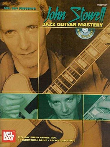 John Stowell Jazz Guitar Mastery (Mel Bay Presents)
