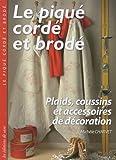 Le piqué cordé et brodé : Plaids, coussins et accessoires de décoration