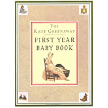 Kate Greenaway First Year Baby Book, The (The Kate Greenaway Collection)