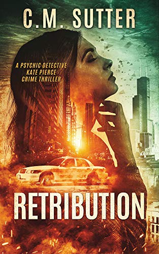 Retribution: A Psychic Detective Kate Pierce Crime Thriller (Psychic Detective Kate Pierce Crime Thriller Series Book 1) (English Edition)