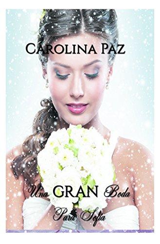 Una gran boda para Sofia por Carolina Paz