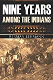 Nine Years Among the Indians: (Expanded, Annotated)