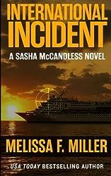 International Incident (Sasha McCandless Legal Thriller) (Volume 9) by Melissa F. Miller (2016-06-21)