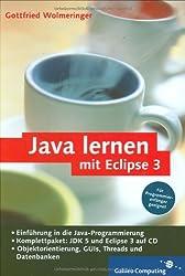Java lernen mit Eclipse 3: Für Programmieranfänger geeignet (Galileo Computing)