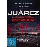 Juarez- Das Paradies der Mörder