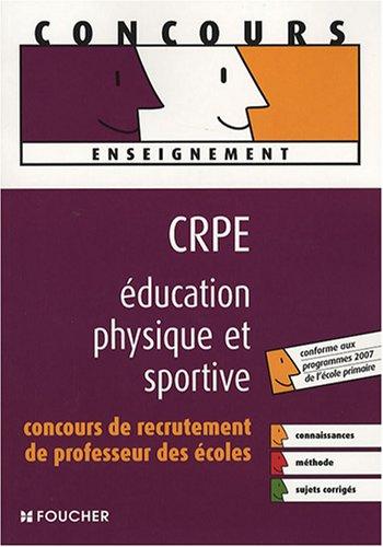 EDUCATI PHYSIQ ET SPORTIVE CRPE CONCOURS 2006 (Ancienne Edition)