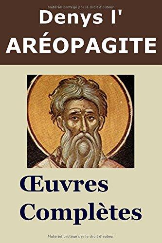 DENYS L'ARÉOPAGITE - Oeuvres complètes par Denys l'Aréopagite