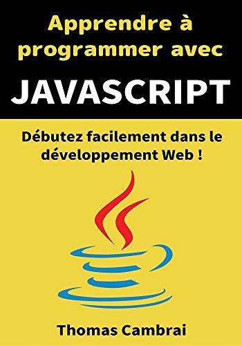 Apprendre  programmer avec JavaScript : Dbutez facilement dans le dveloppement Web !