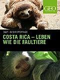 Costa Rica - Leben wie die Faultiere