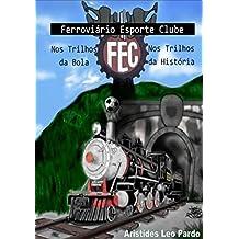 Ferroviário Esporte Clube (Portuguese Edition)