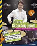 Drum-Recording Guide: Perfekter Drum-Sound mit kleinem Budget (mit DVD)