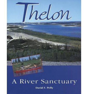 [THELON] by (Author)Pelly, David F. on Jun-30-96