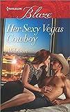 her sexy vegas cowboy harlequin blaze by ali olson 2015 12 15