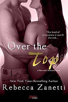 Over The Top (Maverick Montana Book 4) by [Zanetti, Rebecca]