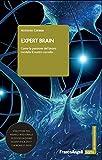 Expert brain: Come la passione del lavoro modella il nostro cervello