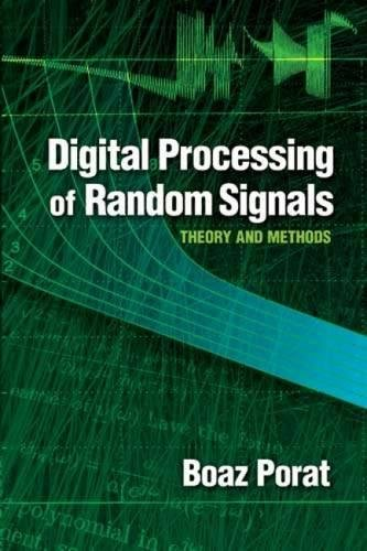 Digital Processing of Random Signals: Theory and Methods (Dover Books on Electrical Engineering) por Boaz Porat