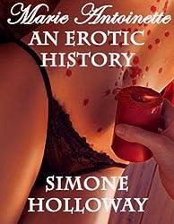 Marie Antoinette: An Erotic History