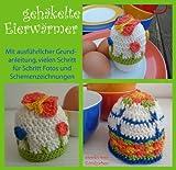 Schnell gehäkelte Eierwärmer: Können farblich passend zum Geschirr gehäkelt werden
