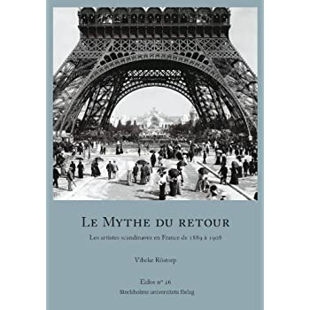 Le Mythe du Retour : Les artistes scandinaves en France de 1889 à 1908
